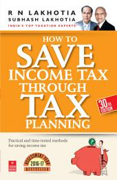 How To Save Income Tax Through Tax Planning (FY 2015-16)