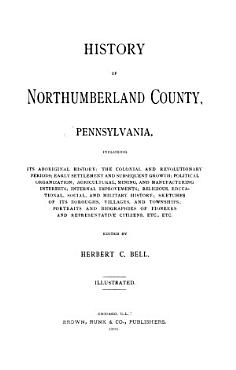History of Northumberland County  Pennsylvania PDF