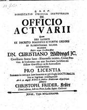 Dissertatio ... de officio actuarii, quam ... Praeside Dn. Christiano Wildvogel ... disquisitioni submittit Christoph. Frider. Keßler