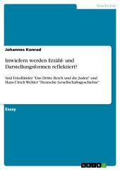 """Inwiefern werden Erzähl- und Darstellungsformen reflektiert?: Saul Friedländer """"Das Dritte Reich und die Juden"""" und Hans-Ulrich Wehler """"Deutsche Gesellschaftsgeschichte"""""""