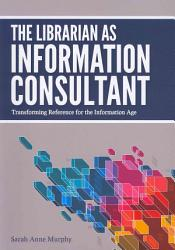 The Librarian As Information Consultant Book PDF