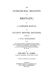 The patriarchal religion of Britain; or, A complete manual of ancient British druidism