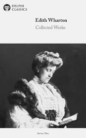 Delphi Works of Edith Wharton (Illustrated)