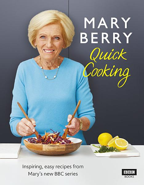 Mary Berry   s Quick Cooking