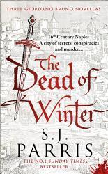 The Dead of Winter  Three Giordano Bruno Novellas PDF