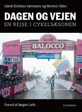 Dagen og vejen: En rejse i cykelsæsonen