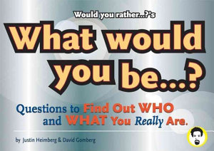 What Would You Be...?