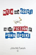Myth and Gospel in the Fiction of John Updike PDF