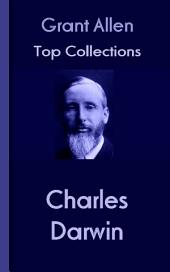 Charles Darwin: Grant Allen's Top Collection