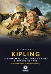 O homem que queria ser rei e outros contos: Edição bilíngue português - inglês