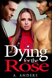 Dying for the Rose (A Bisexual & Gay Friendly Romantic Mystery)