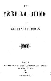 Le Père la Ruine: Volume1