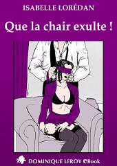 QUE LA CHAIR EXULTE ! (eBook)