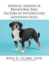 Medical, Genetic & Behavioral Risk Factors of Entlebucher Mountain Dogs
