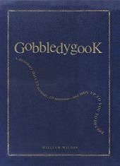 Gobbledygook: A Dictionary That's 2/3 Accurate, 1/3 Nonsense - And 100% Up to You to Decide