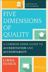 Five Dimensions of Quality: A Common Sense Guide to Accreditation and Accountability