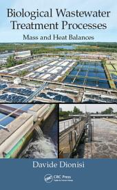 Biological Wastewater Treatment Processes: Mass and Heat Balances