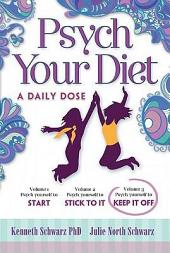 Psych Your Diet: A Daily Dose Volume 3. Psych Yourself to KEEP IT Off