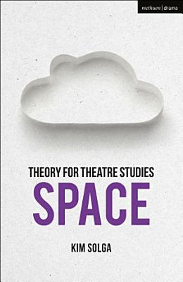 Theory for Theatre Studies  Space