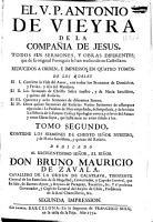 El V  P  Antonio de Vieyra de la Compa  ia de Jes  s  todos sus sermones  y obras diferentes que que de su original Portugu  s se han traduzido en Castellano     PDF