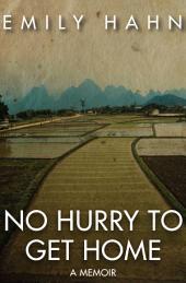 No Hurry to Get Home: A Memoir