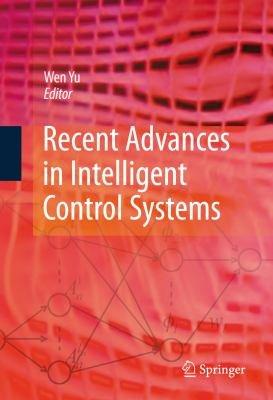 Recent Advances in Intelligent Control Systems PDF