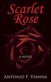 Scarlet Rose: a novel