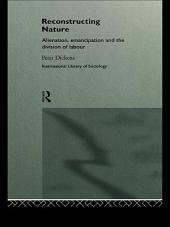 Reconstructing Nature: Alienation, Emancipation and the Division of Labour