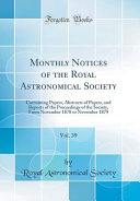 Monthly Notices of the Royal Astronomical Society, Vol. 39