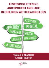 Assessing Listening and Spoken Language in Children with Hearing Loss