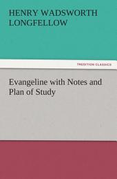 Evangeline with Notes and Plan of Study
