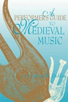 A Performer s Guide to Medieval Music PDF