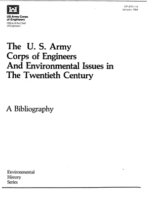 The U S  Army Corps of Engineers and Environmental Issues in the Twentieth Century PDF