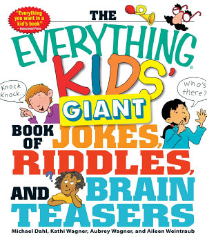 The Everything Kids  Giant Book of Jokes  Riddles  and Brain Teasers PDF