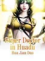 Super Doctor in Huadu PDF