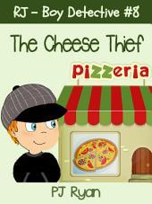 RJ - Boy Detective #8: The Cheese Thief