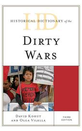 Historical Dictionary of the Dirty Wars: Edition 3