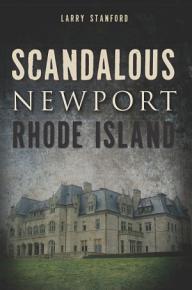 Scandalous Newport  Rhode Island PDF