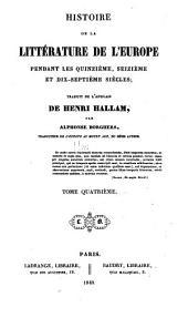 Histoire de la littérature de l'Europe: pendant les quinzième, seizième et dix-septième siècles, Volume4