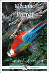 Meet the Parrot: A 15-Minute Book for Early Readers