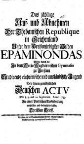 Das jählinge Auf- u. Abnehmen der Thebanischen Republique ... unter Epaminondas ...