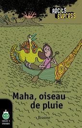 Maha, oiseau de pluie: une histoire pour les enfants de 10 à 13 ans