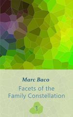 Facets of the Family Constellation -- Volume 1