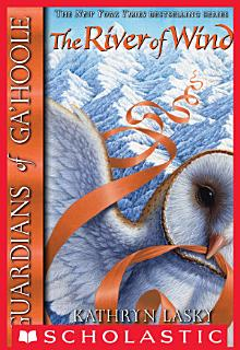 Guardians of Ga Hoole  13  River of Wind Book