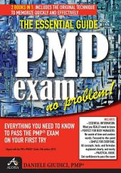 PMP Exam No Problem!: Everything you Need to Know to Pass the PMP® Exam On Your First Try