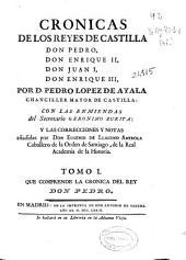 Crónicas de los reyes de Castilla Don Pedro, Don Enrique II, Don Juan I, Don Enrique III: Volumen 1