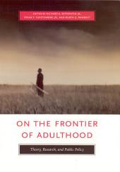 On the Frontier of Adulthood: Theory, Research, and Public Policy