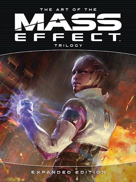 Download The Art of the Mass Effect Trilogy  Expanded Edition Book