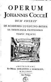 Opera omnia theologica, exegetica, didactica, polemica, philologica: divisa in octo volumina