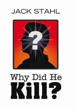 Why Did He Kill?